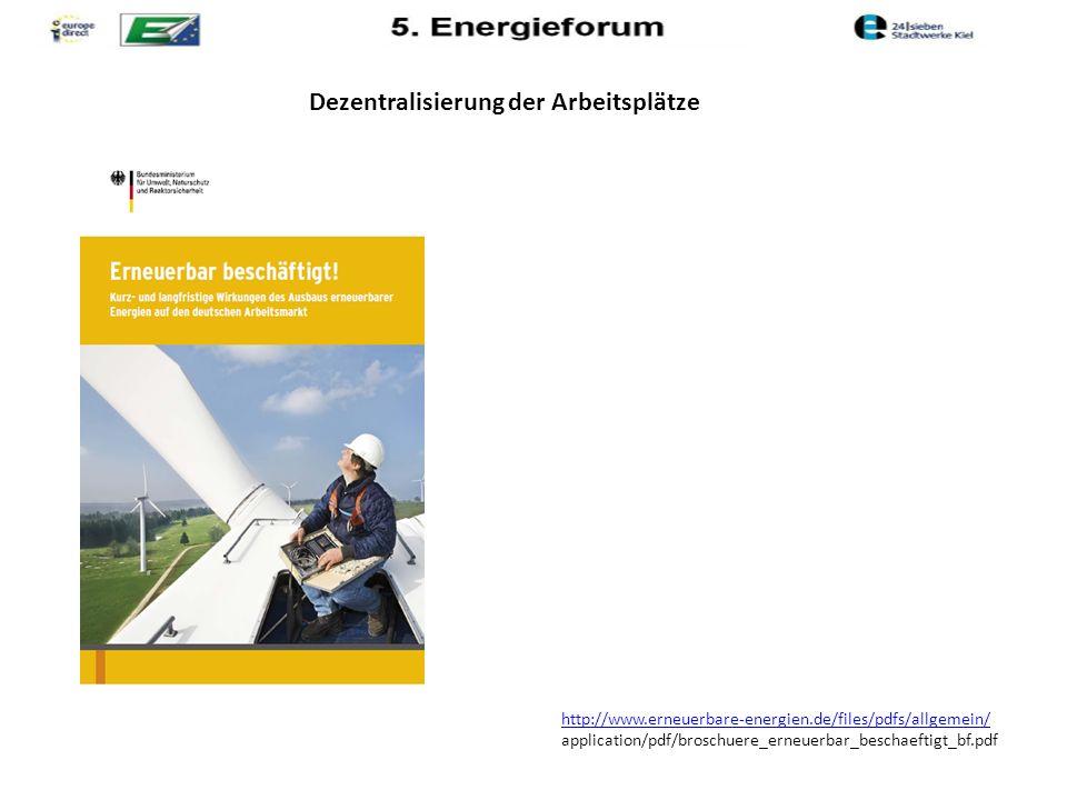 Dezentralisierung der Arbeitsplätze http://www.erneuerbare-energien.de/files/pdfs/allgemein/ application/pdf/broschuere_erneuerbar_beschaeftigt_bf.pdf