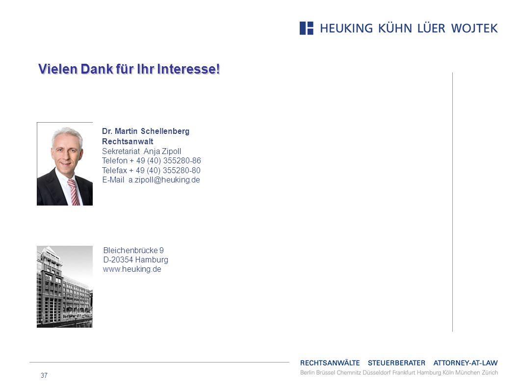 37 Dr. Martin Schellenberg Rechtsanwalt Sekretariat Anja Zipoll Telefon + 49 (40) 355280-86 Telefax + 49 (40) 355280-80 E-Mail a.zipoll@heuking.de Ble