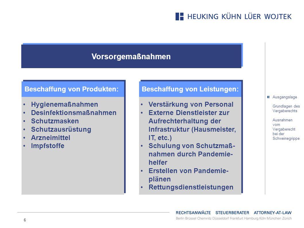 17 Exklusivverhandlungen aufgrund von Dringlichkeit (2) bei absehbarem Bedarf für Beschaffung von Vorsorgemaßnahmen, z.B.