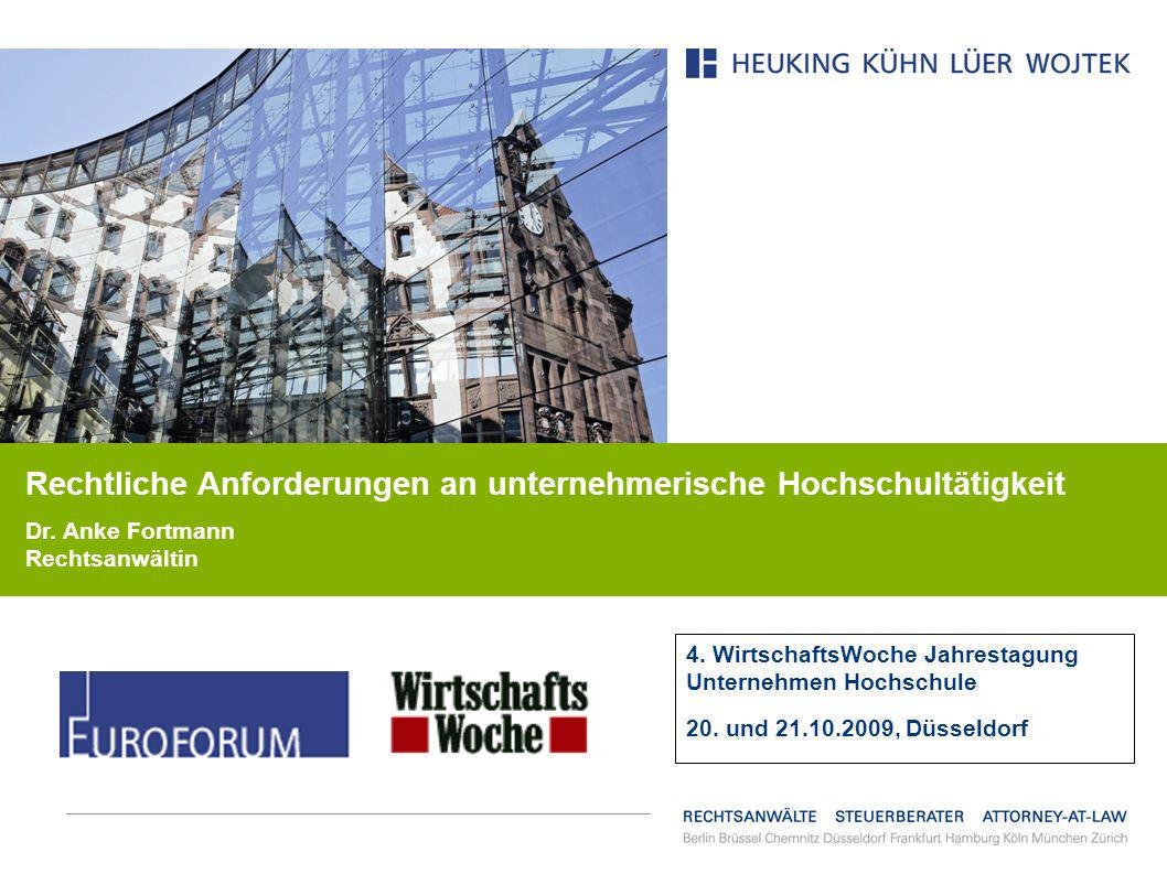 4. WirtschaftsWoche Jahrestagung Unternehmen Hochschule 20. und 21.10.2009, Düsseldorf Rechtliche Anforderungen an unternehmerische Hochschultätigkeit