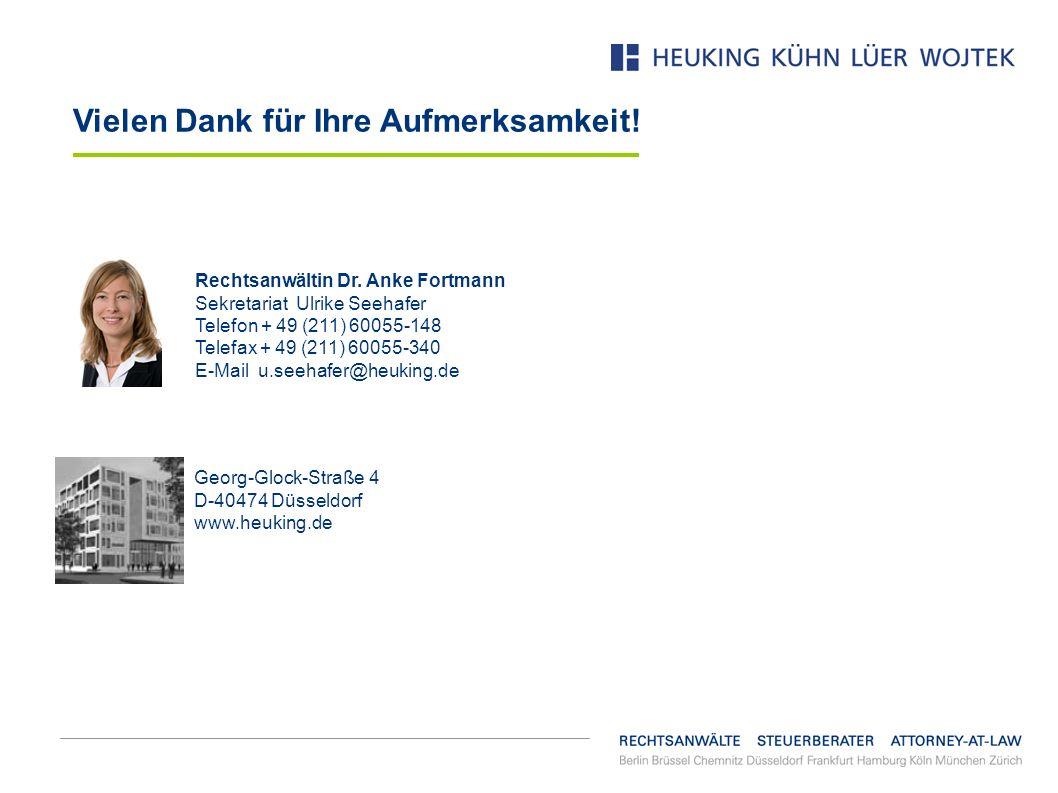 Georg-Glock-Straße 4 D-40474 Düsseldorf www.heuking.de Rechtsanwältin Dr. Anke Fortmann Sekretariat Ulrike Seehafer Telefon + 49 (211) 60055-148 Telef