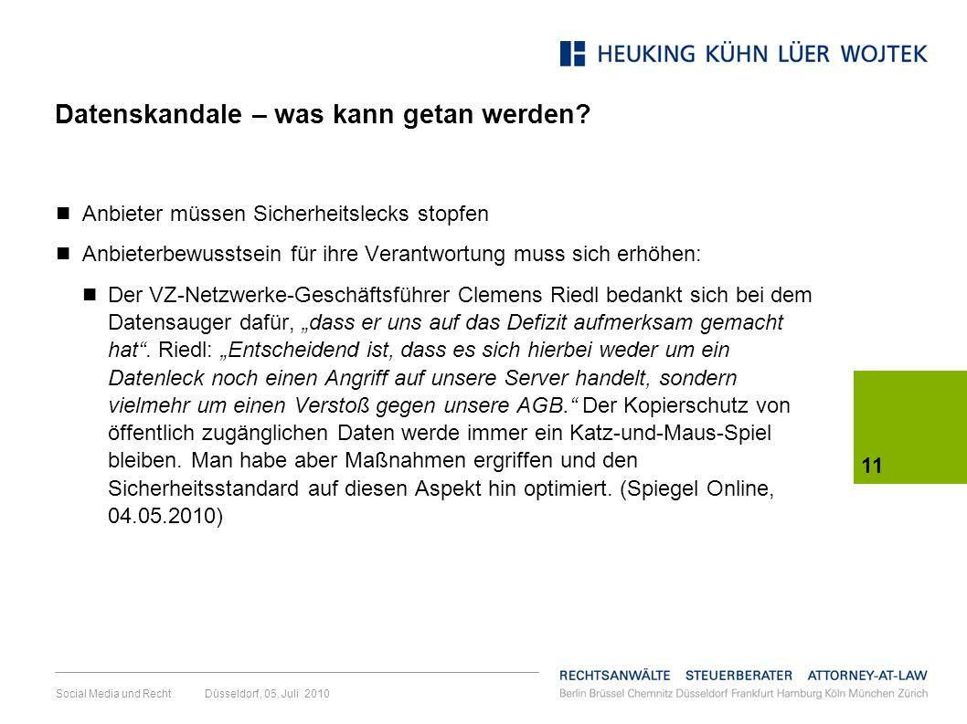 11 Social Media und Recht Düsseldorf, 05. Juli 2010 Datenskandale – was kann getan werden? Anbieter müssen Sicherheitslecks stopfen Anbieterbewusstsei