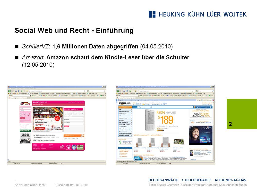 2 Social Media und Recht Düsseldorf, 05. Juli 2010 SchülerVZ: 1,6 Millionen Daten abgegriffen (04.05.2010) Amazon: Amazon schaut dem Kindle-Leser über
