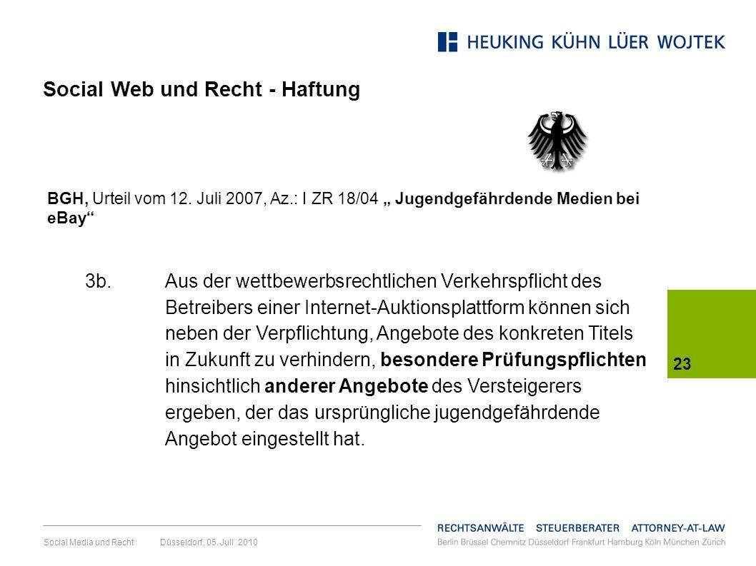 Social Media und Recht Düsseldorf, 05. Juli 2010 23 BGH, Urteil vom 12. Juli 2007, Az.: I ZR 18/04 Jugendgefährdende Medien bei eBay 3b. Aus der wettb