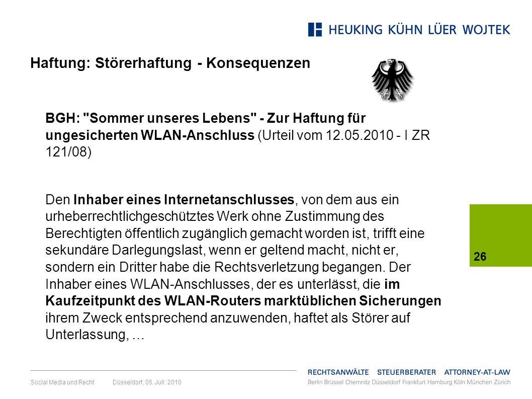Social Media und Recht Düsseldorf, 05. Juli 2010 26 Haftung: Störerhaftung - Konsequenzen BGH: