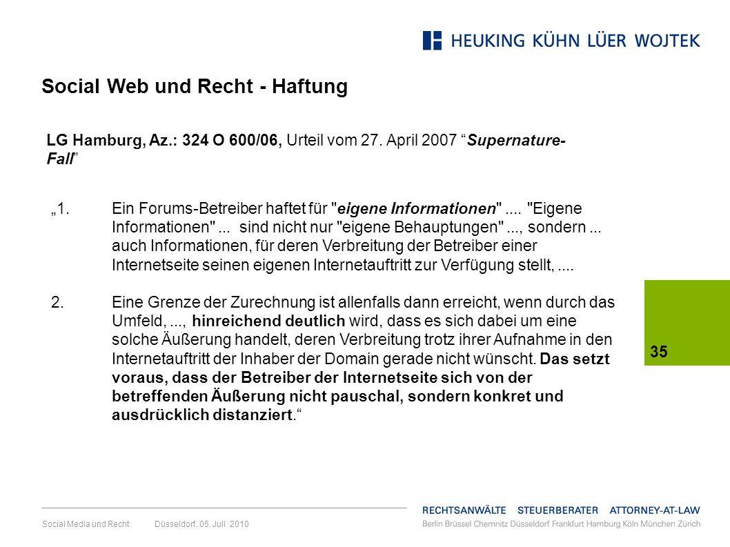 Social Media und Recht Düsseldorf, 05. Juli 2010 35 1. Ein Forums-Betreiber haftet für