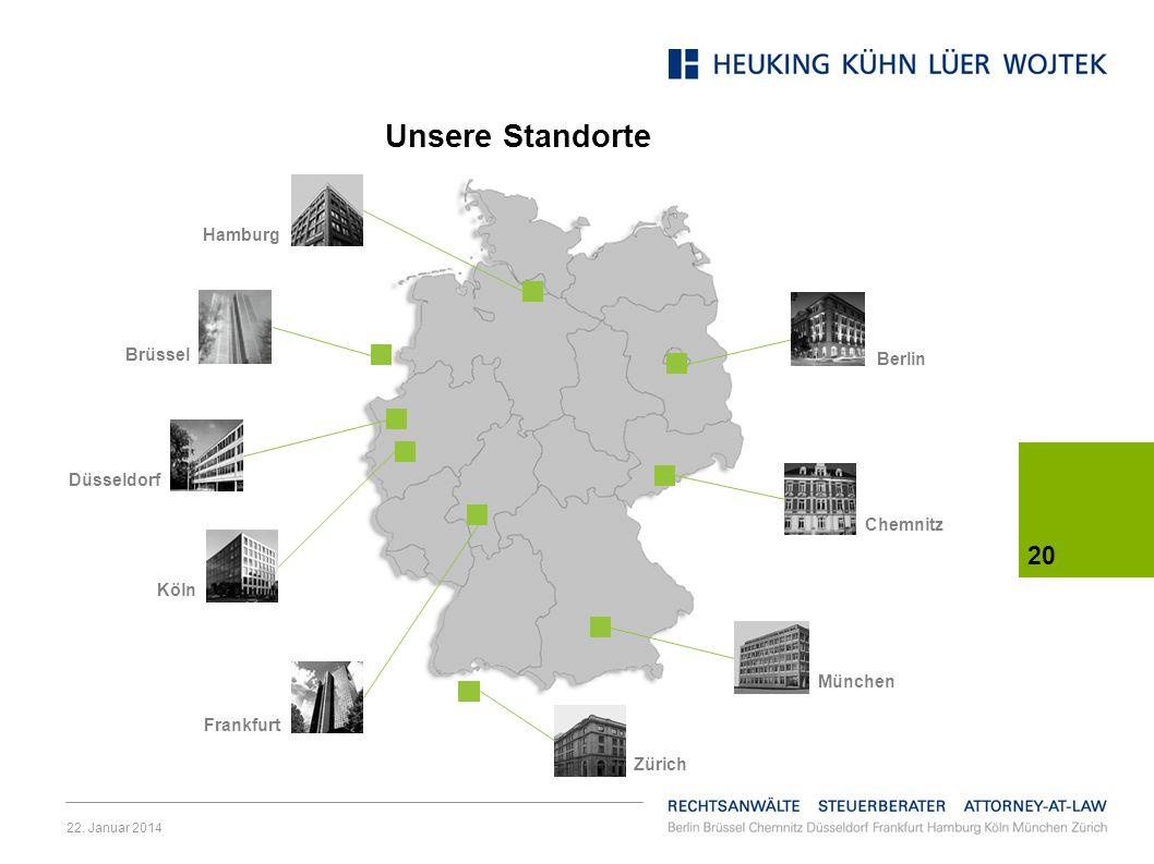 22. Januar 2014 20 Unsere Standorte Berlin Chemnitz Brüssel Hamburg Düsseldorf Köln Frankfurt Zürich München
