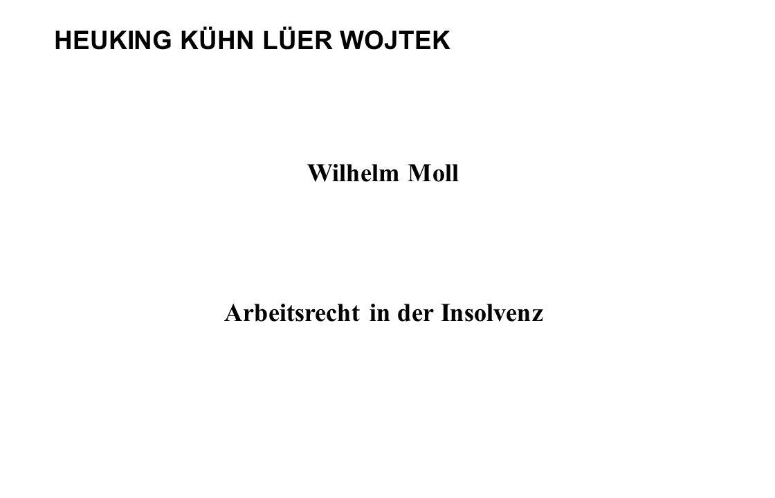 HEUKING KÜHN LÜER WOJTEK Wilhelm Moll Arbeitsrecht in der Insolvenz