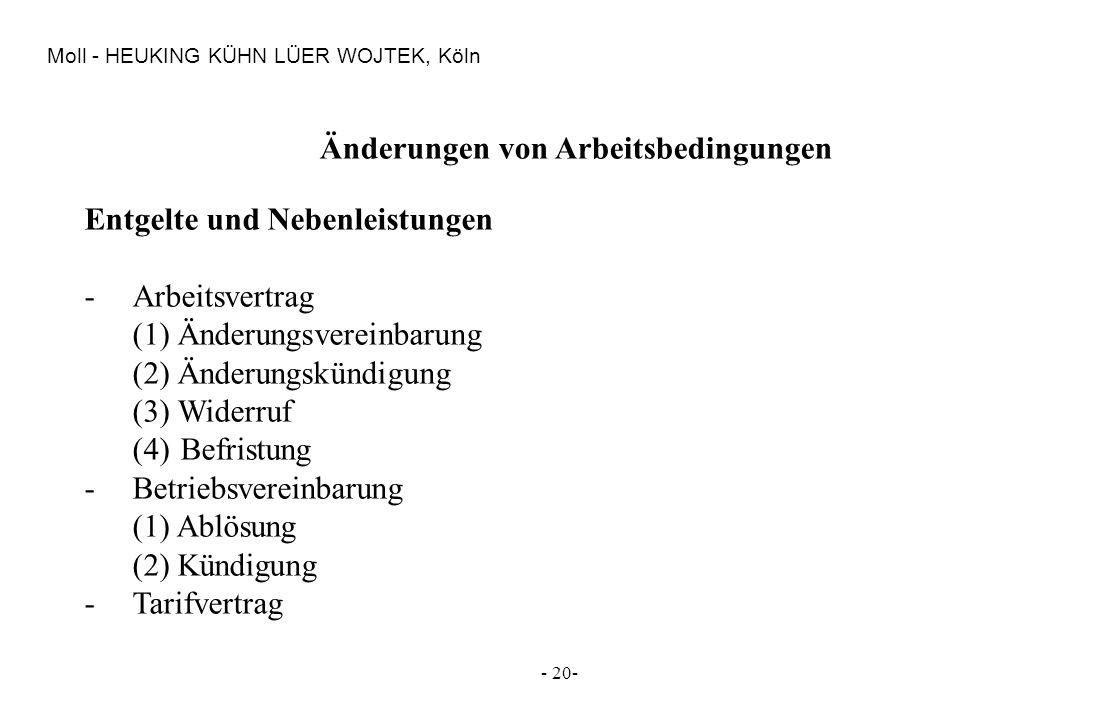 - 20- Moll - HEUKING KÜHN LÜER WOJTEK, Köln Änderungen von Arbeitsbedingungen Entgelte und Nebenleistungen -Arbeitsvertrag (1) Änderungsvereinbarung (
