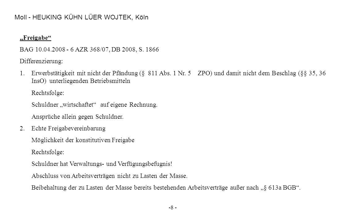 -8 - Moll - HEUKING KÜHN LÜER WOJTEK, Köln Freigabe BAG 10.04.2008 - 6 AZR 368/07, DB 2008, S. 1866 Differenzierung: 1. Erwerbstätigkeit mit nicht der