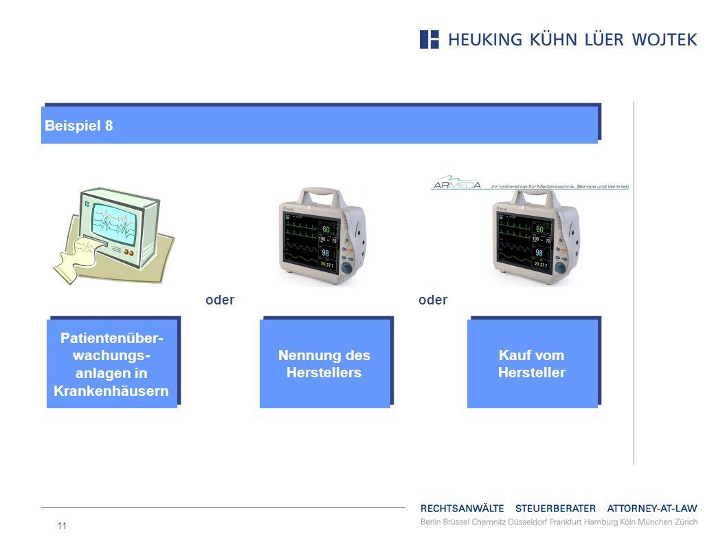 11 Kauf vom Hersteller oder Nennung des Herstellers Patientenüber- wachungs- anlagen in Krankenhäusern Beispiel 8