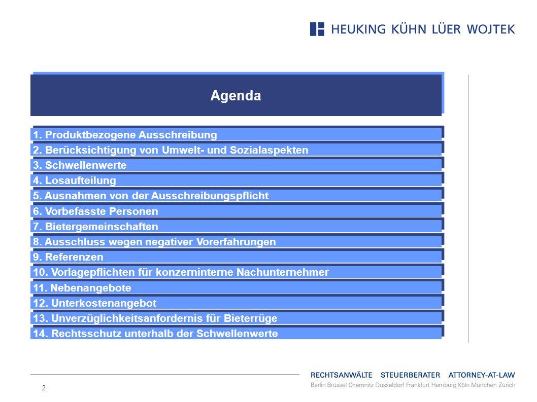 2 Agenda 1. Produktbezogene Ausschreibung 2. Berücksichtigung von Umwelt- und Sozialaspekten 3. Schwellenwerte 4. Losaufteilung 5. Ausnahmen von der A