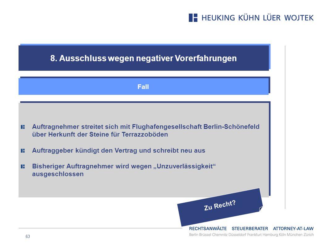63 8. Ausschluss wegen negativer Vorerfahrungen Fall Auftragnehmer streitet sich mit Flughafengesellschaft Berlin-Schönefeld über Herkunft der Steine