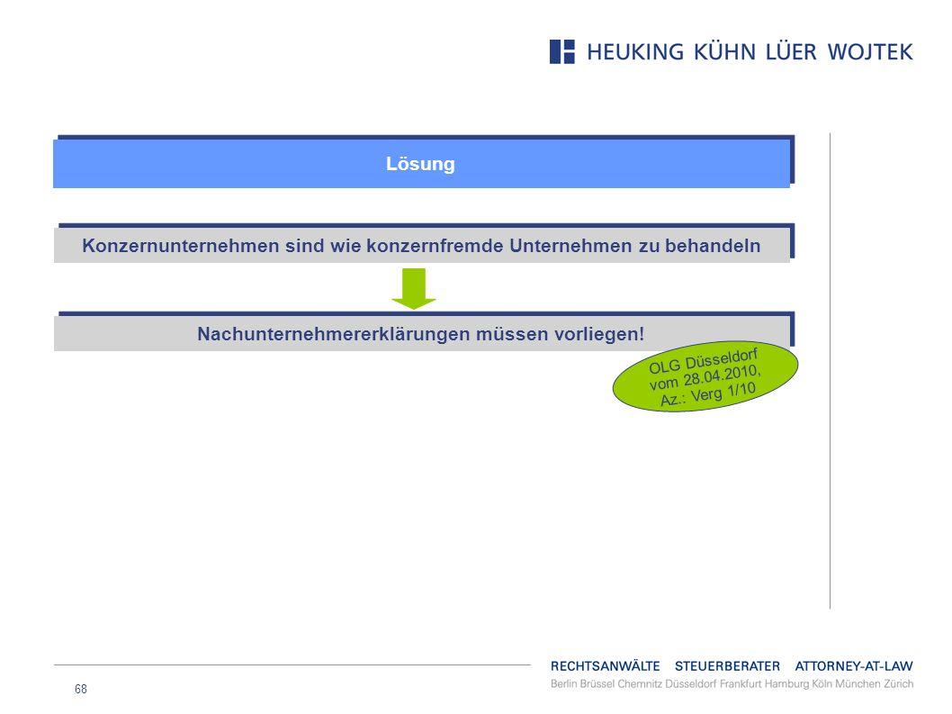 68 Lösung Konzernunternehmen sind wie konzernfremde Unternehmen zu behandeln Nachunternehmererklärungen müssen vorliegen! OLG Düsseldorf vom 28.04.201