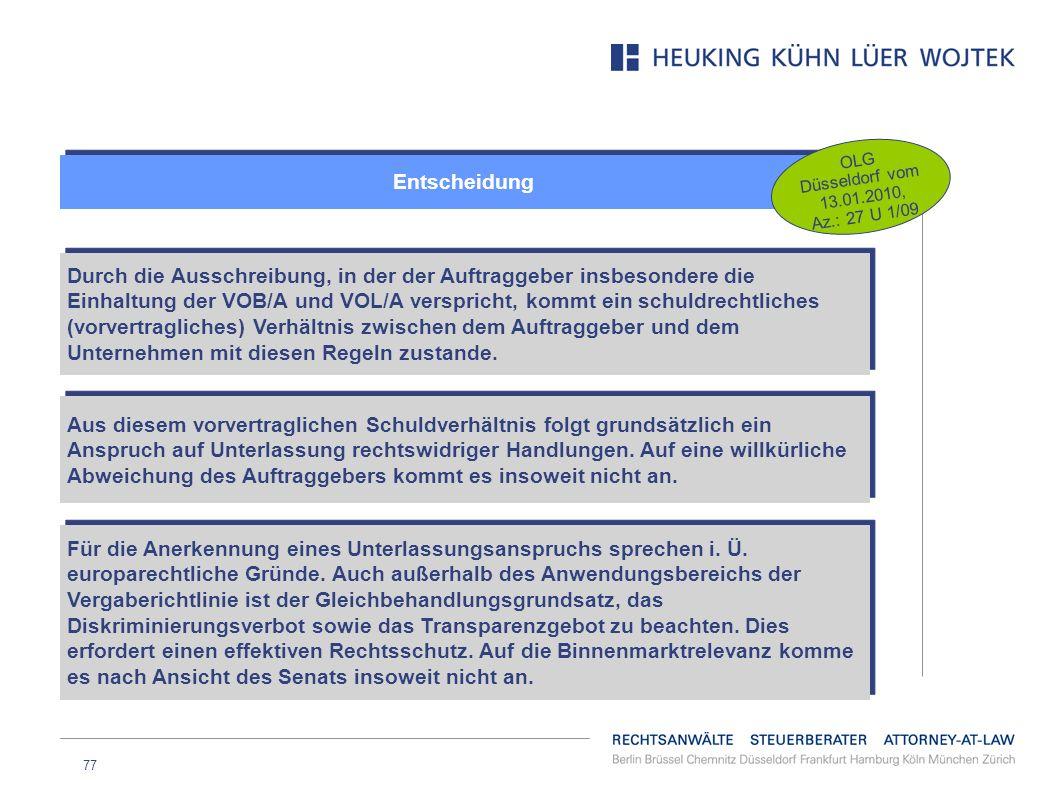 77 Entscheidung OLG Düsseldorf vom 13.01.2010, Az.: 27 U 1/09 Durch die Ausschreibung, in der der Auftraggeber insbesondere die Einhaltung der VOB/A u
