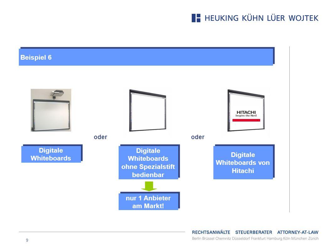 9 Digitale Whiteboards von Hitachi oder Digitale Whiteboards ohne Spezialstift bedienbar Digitale Whiteboards nur 1 Anbieter am Markt! Beispiel 6