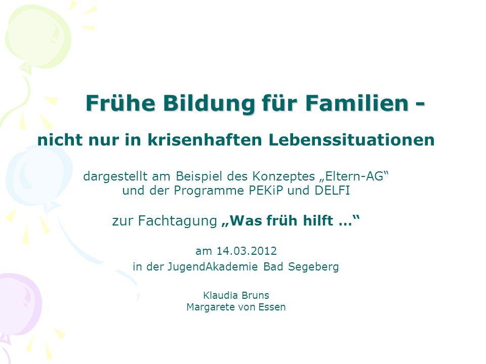 Frühe Bildung für Familien - nicht nur in krisenhaften Lebenssituationen dargestellt am Beispiel des Konzeptes Eltern-AG und der Programme PEKiP und D
