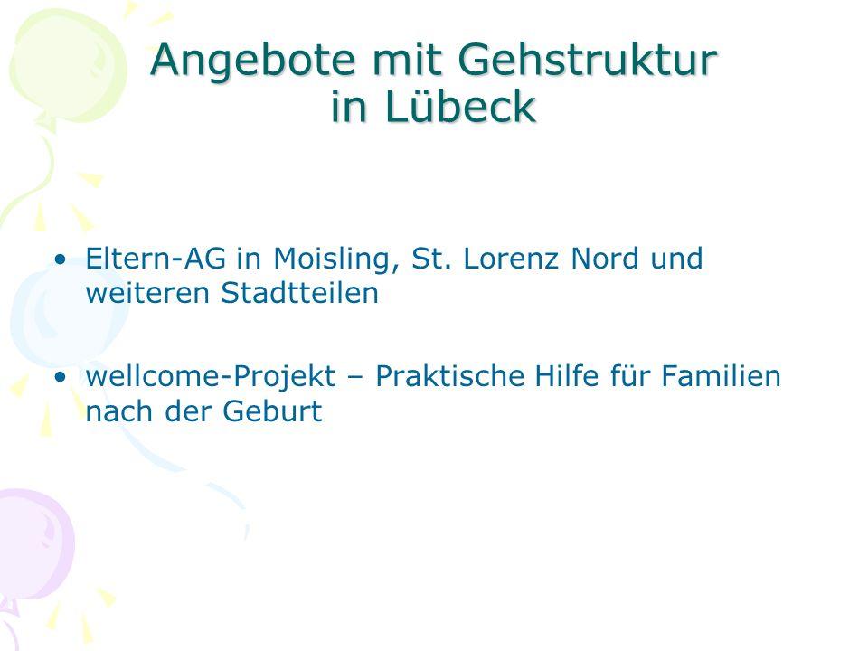 Angebote mit Gehstruktur in Lübeck Eltern-AG in Moisling, St. Lorenz Nord und weiteren Stadtteilen wellcome-Projekt – Praktische Hilfe für Familien na