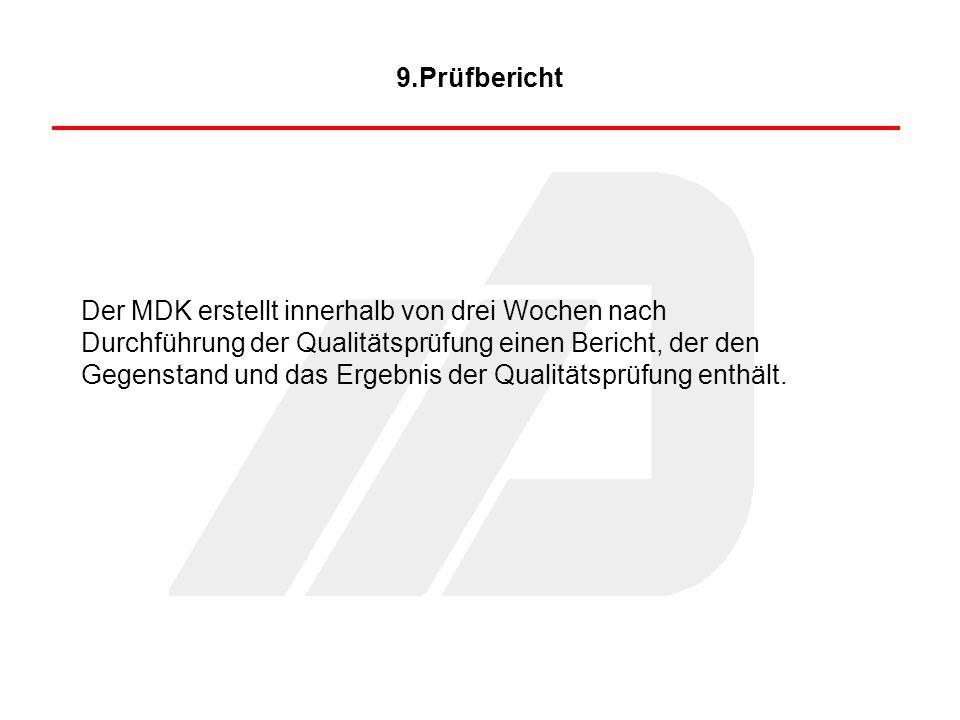 Der MDK erstellt innerhalb von drei Wochen nach Durchführung der Qualitätsprüfung einen Bericht, der den Gegenstand und das Ergebnis der Qualitätsprüf