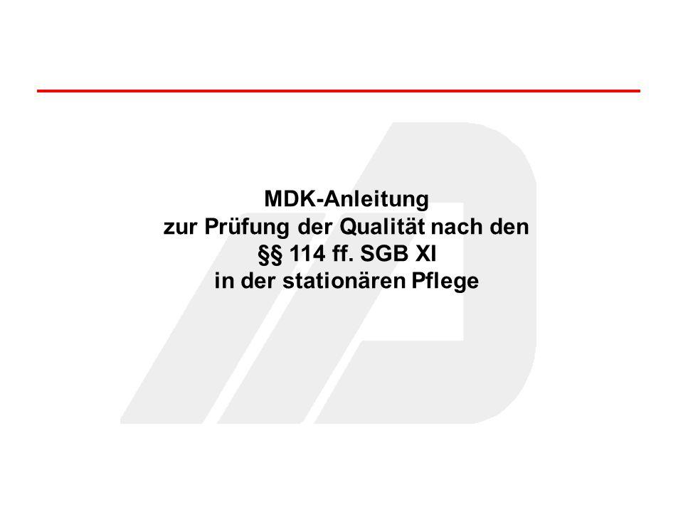 MDK-Anleitung zur Prüfung der Qualität nach den §§ 114 ff. SGB XI in der stationären Pflege