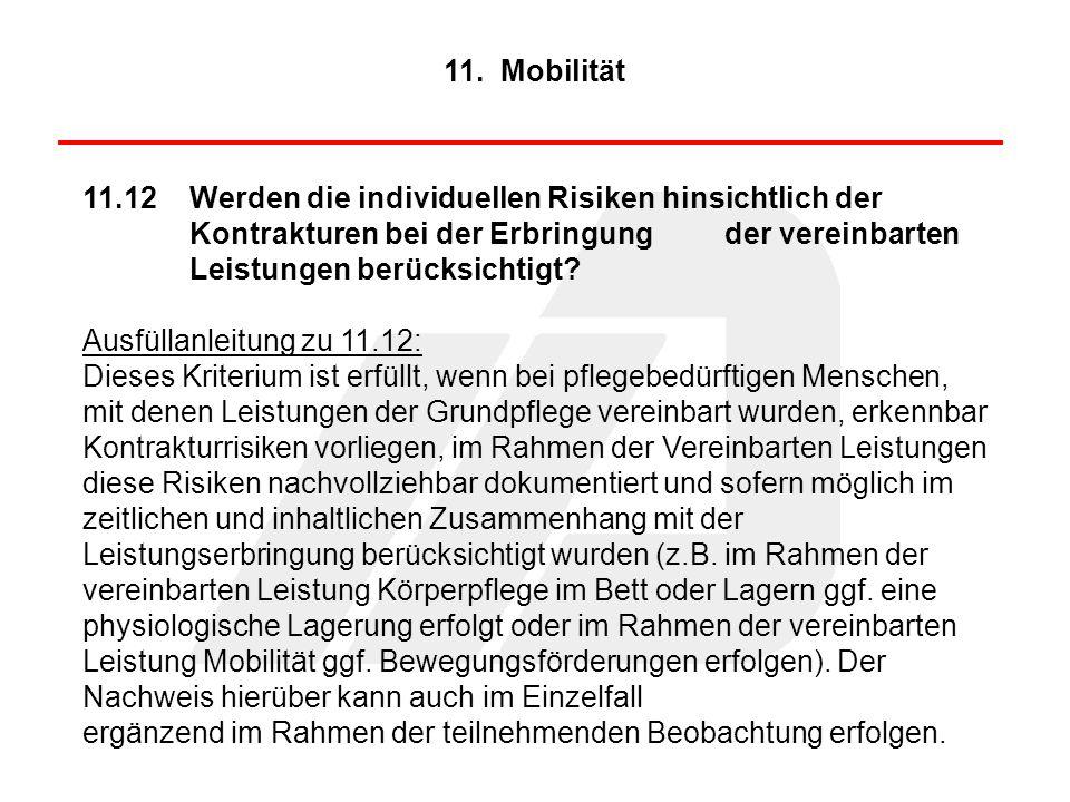 11.12Werden die individuellen Risiken hinsichtlich der Kontrakturen bei der Erbringung der vereinbarten Leistungen berücksichtigt? Ausfüllanleitung zu