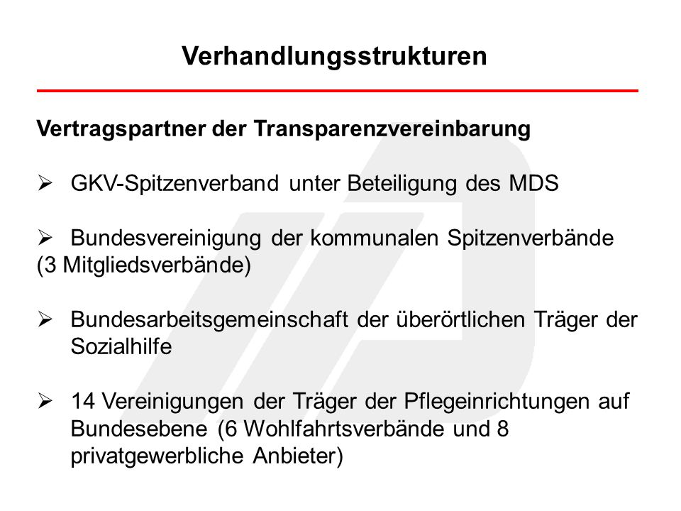 Verhandlungsstrukturen Beteiligte Verbände der Pflegeberufe Selbsthilfeorganisationen unabhängige Verbraucherorganisationen (Insgesamt wurden 58 Organisationen und Verbände einbezogen.)