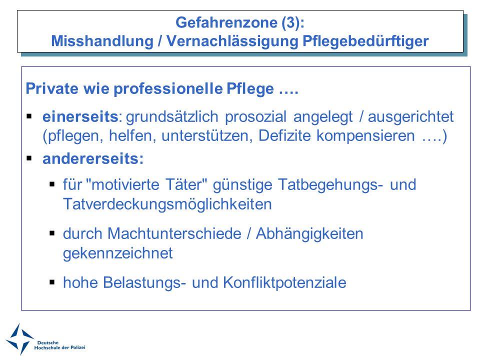 Gefahrenzone (3): Misshandlung / Vernachlässigung Pflegebedürftiger Private wie professionelle Pflege …. einerseits: grundsätzlich prosozial angelegt