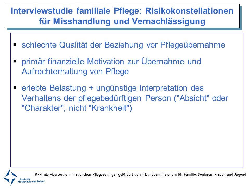 Interviewstudie familiale Pflege: Risikokonstellationen für Misshandlung und Vernachlässigung schlechte Qualität der Beziehung vor Pflegeübernahme pri