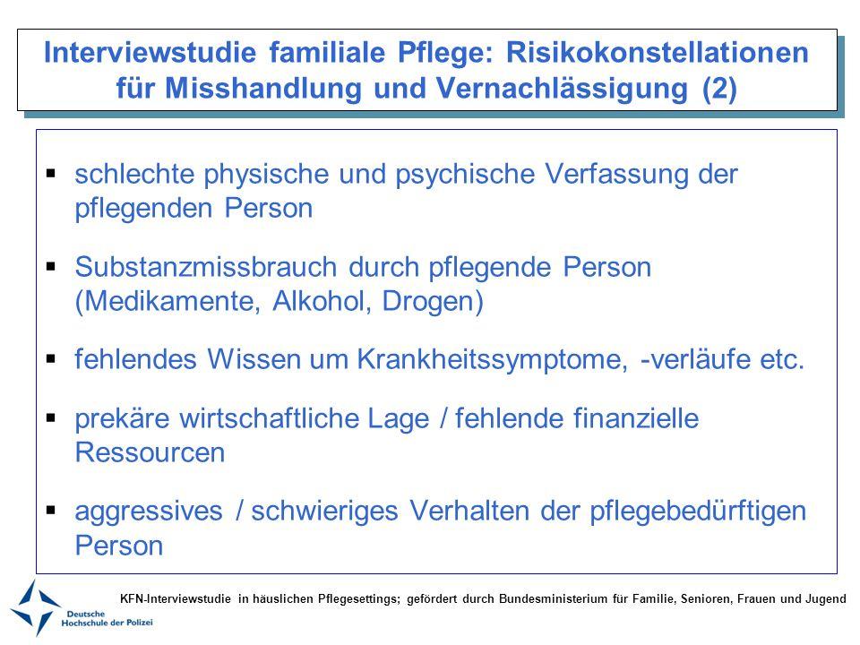 Interviewstudie familiale Pflege: Risikokonstellationen für Misshandlung und Vernachlässigung (2) schlechte physische und psychische Verfassung der pf