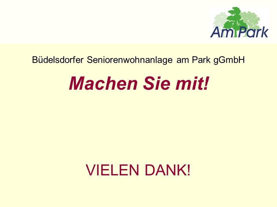 Machen Sie mit! VIELEN DANK! Büdelsdorfer Seniorenwohnanlage am Park gGmbH