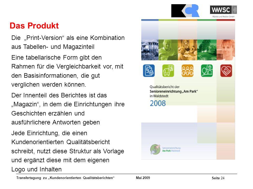 Mai 2009 Seite 24 Transfertagung zu Kundenorientierten Qualitätsberichten Die Print-Version als eine Kombination aus Tabellen- und Magazinteil Eine ta