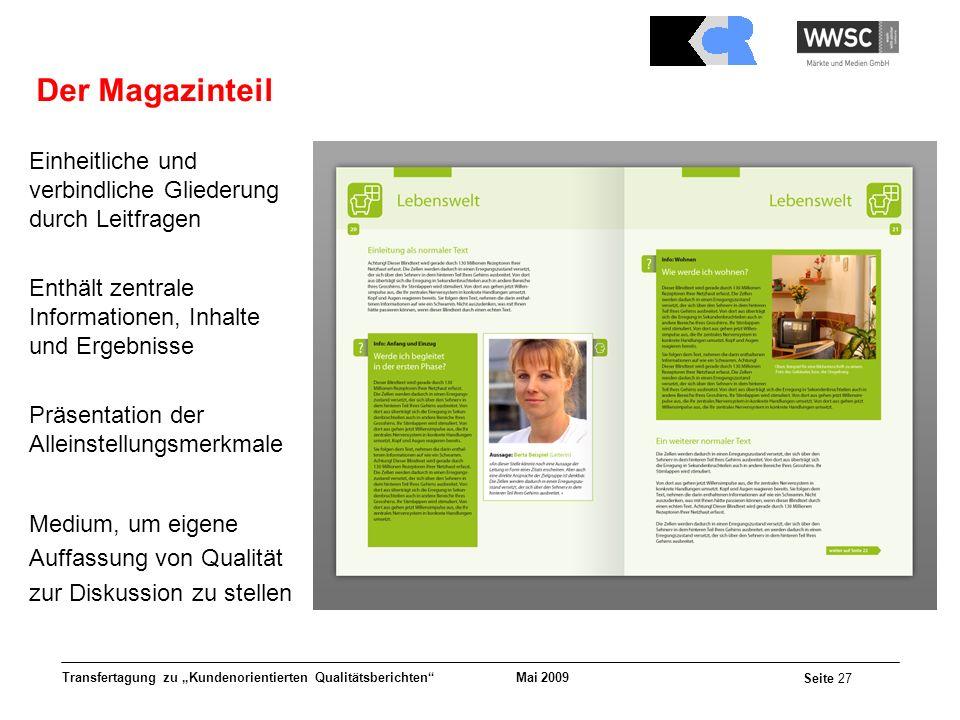 Mai 2009 Seite 27 Transfertagung zu Kundenorientierten Qualitätsberichten Der Magazinteil Einheitliche und verbindliche Gliederung durch Leitfragen En