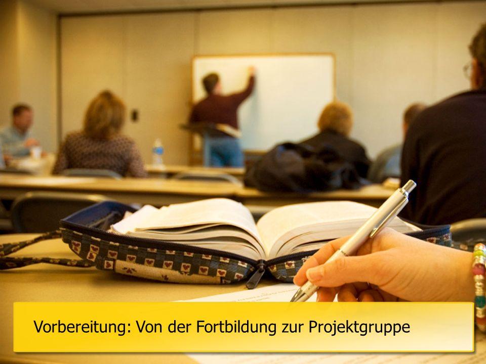 Vorbereitung: Von der Fortbildung zur Projektgruppe
