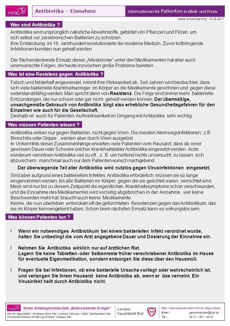 Antibiotika – Einnahme Informationen für Patienten in Klinik und Praxis Kieler Arbeitsgemeinschaft Multiresistente Erreger Amt für Gesundheit / Kompas