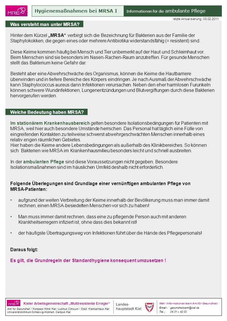 Hygienemaßnahmen bei MRSA I Informationen für die ambulante Pflege Kieler Arbeitsgemeinschaft Multiresistente Erreger Amt für Gesundheit / Kompass Klinik Kiel / Lubinus Clinicum / Städt.