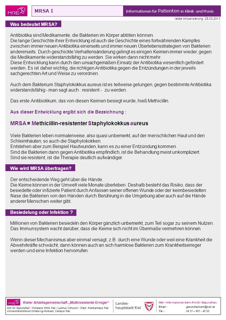 MRSA II Informationen für Patienten in Klinik und Praxis Kieler Arbeitsgemeinschaft Multiresistente Erreger Amt für Gesundheit / Kompass Klinik Kiel / Lubinus Clinicum / Städt.