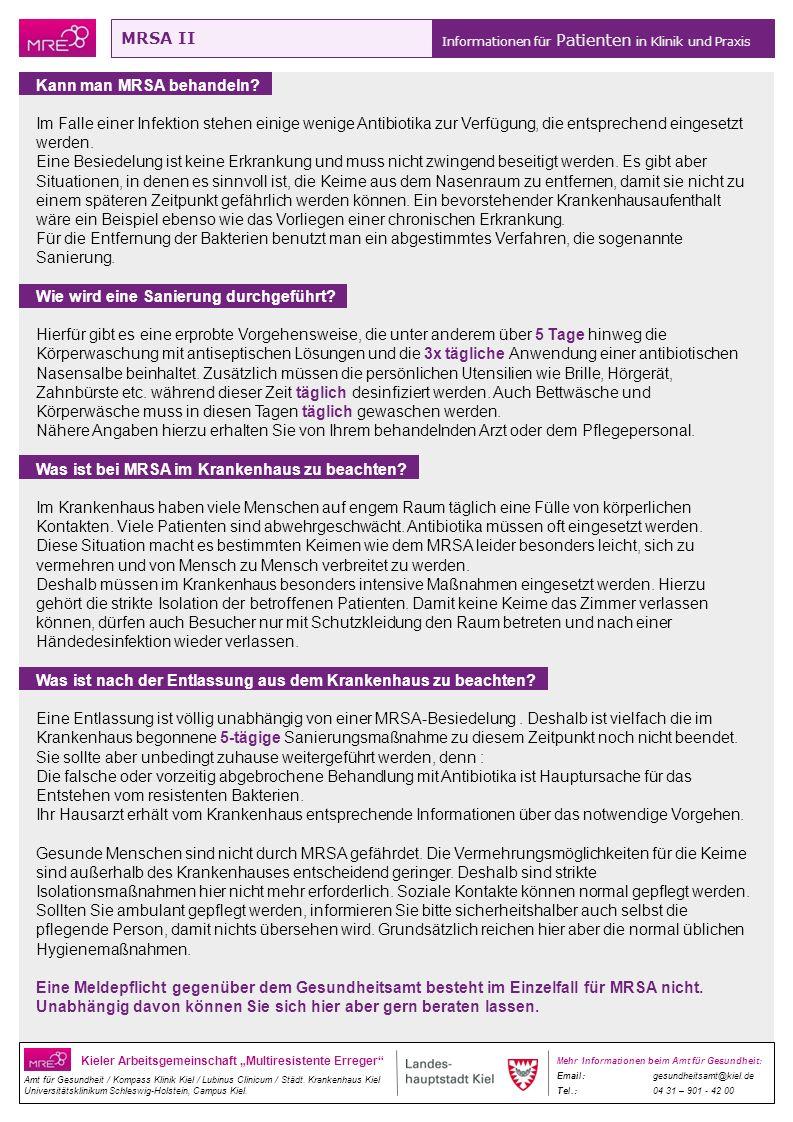 MRSA II Informationen für Patienten in Klinik und Praxis Kieler Arbeitsgemeinschaft Multiresistente Erreger Amt für Gesundheit / Kompass Klinik Kiel /