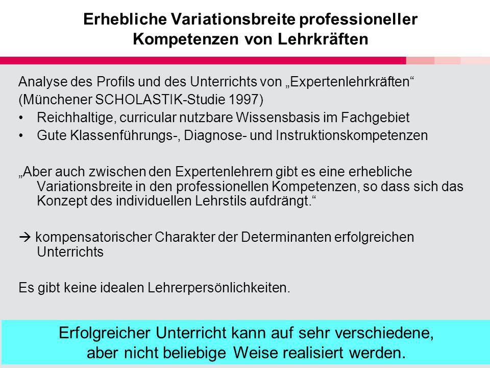 Erhebliche Variationsbreite professioneller Kompetenzen von Lehrkräften Analyse des Profils und des Unterrichts von Expertenlehrkräften (Münchener SCH