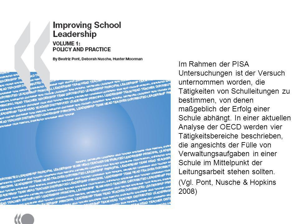 Im Rahmen der PISA Untersuchungen ist der Versuch unternommen worden, die Tätigkeiten von Schulleitungen zu bestimmen, von denen maßgeblich der Erfolg