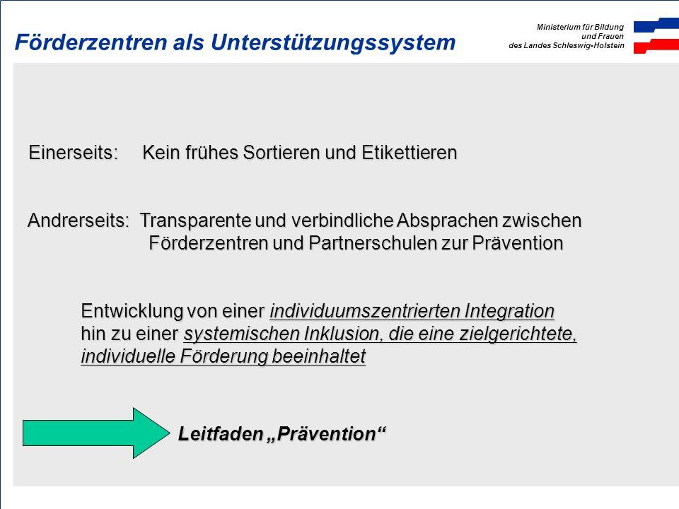 Ministerium für Bildung und Frauen des Landes Schleswig-Holstein Förderzentren als Unterstützungssysteme Unterstützung der Eingangsphase der Grundschu