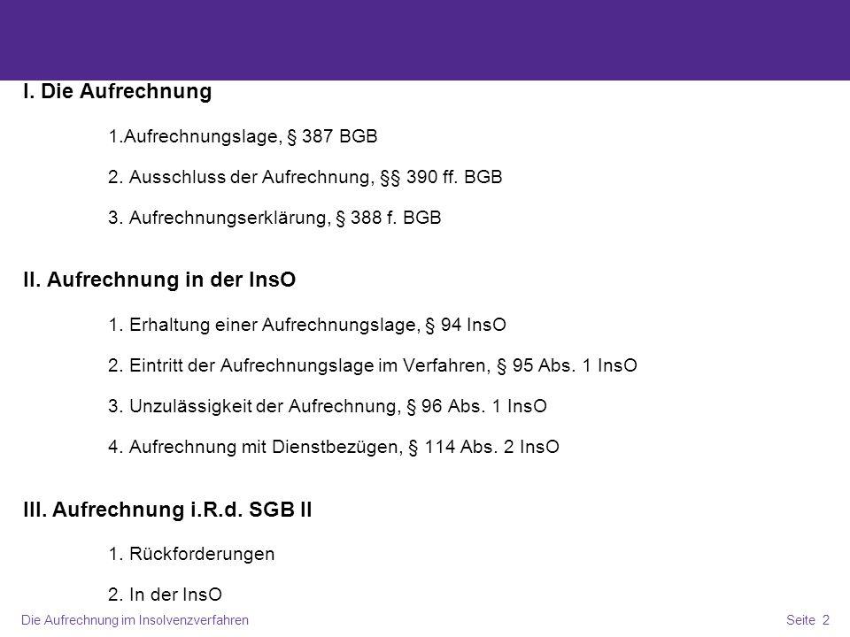 Die Aufrechnung im InsolvenzverfahrenSeite 3 I.Die Aufrechnung – 1.