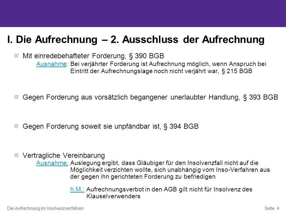Die Aufrechnung im InsolvenzverfahrenSeite 5 I.Die Aufrechnung – 3.