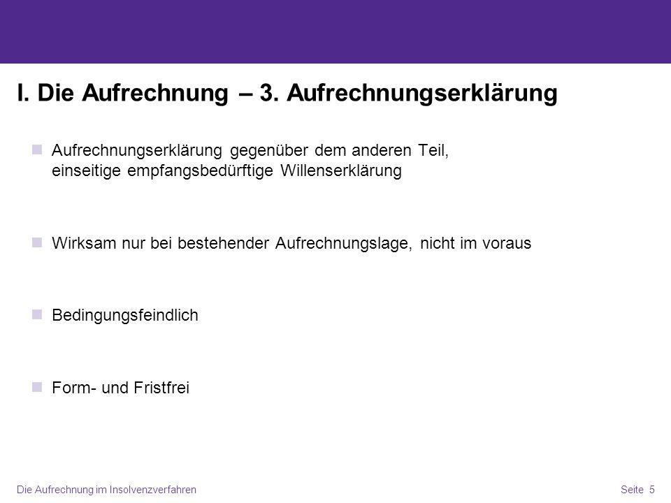 Die Aufrechnung im InsolvenzverfahrenSeite 6 II.Aufrechnung in der InsO – 1.