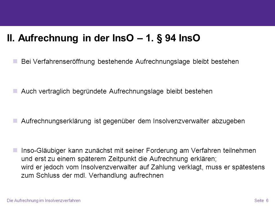 Die Aufrechnung im InsolvenzverfahrenSeite 7 II.Die Aufrechnung in der InsO – 2.
