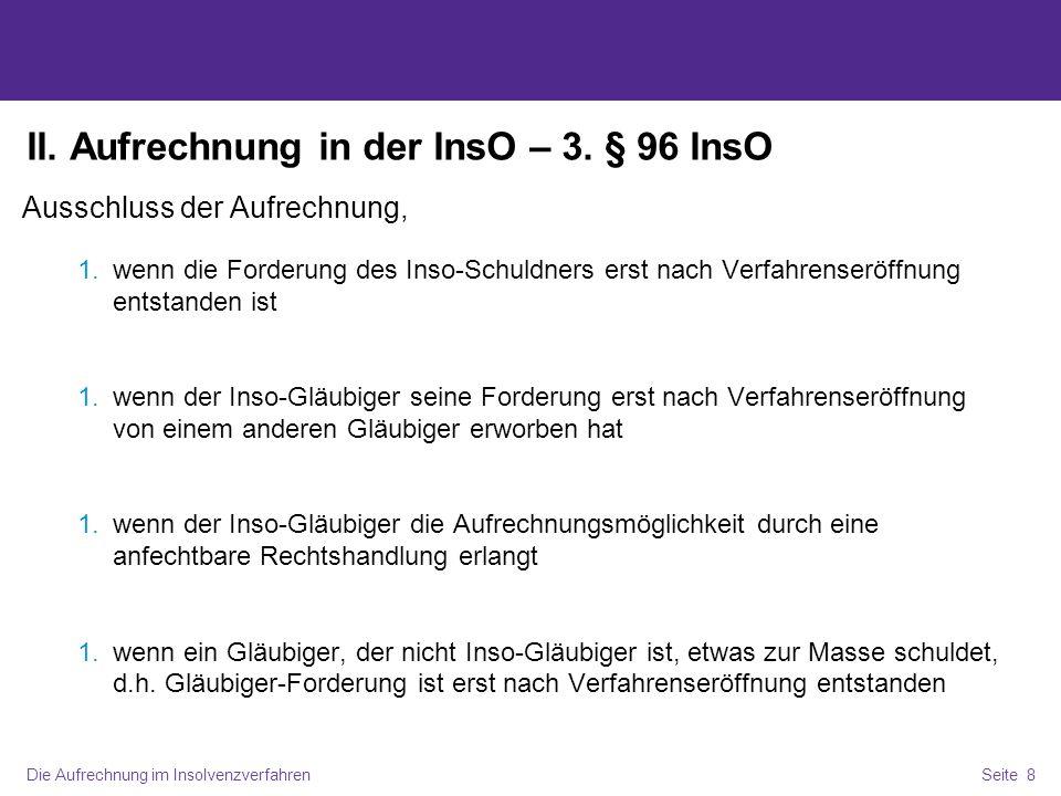 Die Aufrechnung im InsolvenzverfahrenSeite 9 II.Aufrechnung in der InsO – 4.