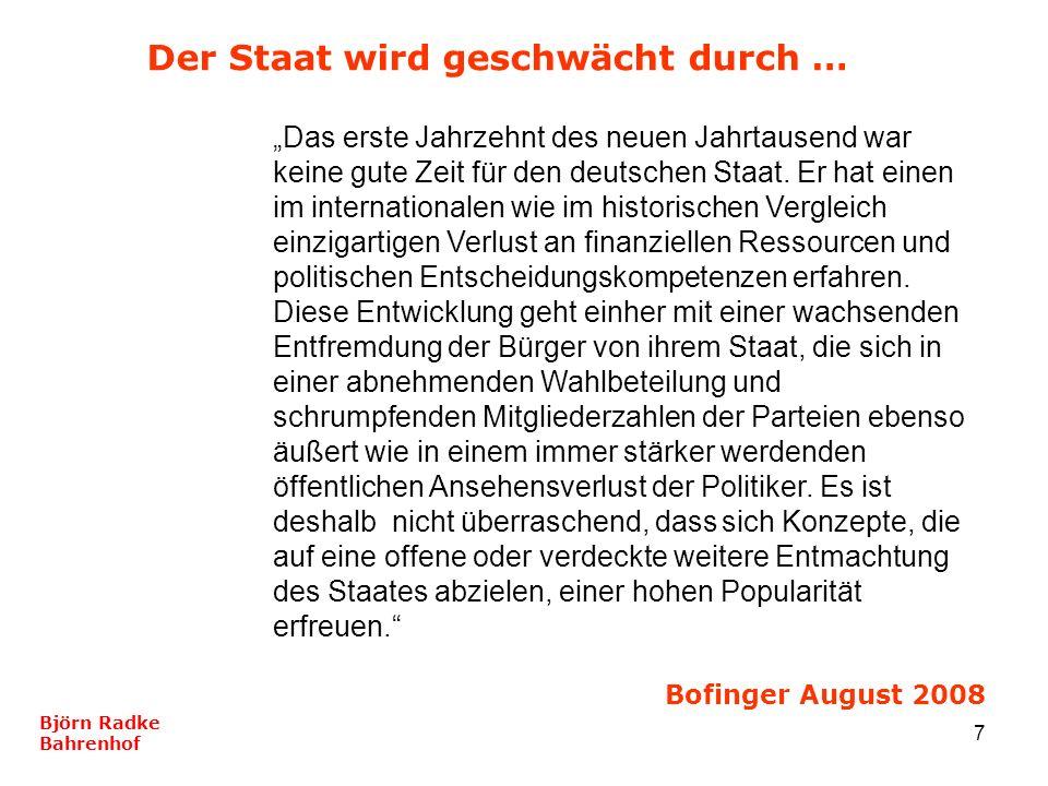 7 Das erste Jahrzehnt des neuen Jahrtausend war keine gute Zeit für den deutschen Staat. Er hat einen im internationalen wie im historischen Vergleich