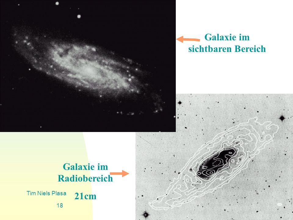 Zurück zur ersten Seite Tim Niels Plasa 18 Galaxie im Radiobereich 21cm Galaxie im sichtbaren Bereich