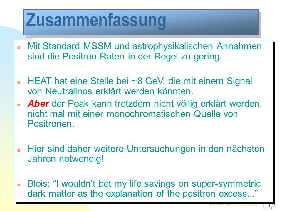 Zurück zur ersten Seite Tim Niels Plasa 49 Zusammenfassung n Mit Standard MSSM und astrophysikalischen Annahmen sind die Positron-Raten in der Regel z