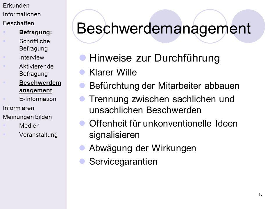 10 Beschwerdemanagement Erkunden Informationen Beschaffen Befragung: Schriftliche Befragung Interview Aktivierende Befragung Beschwerdem anagement E-I