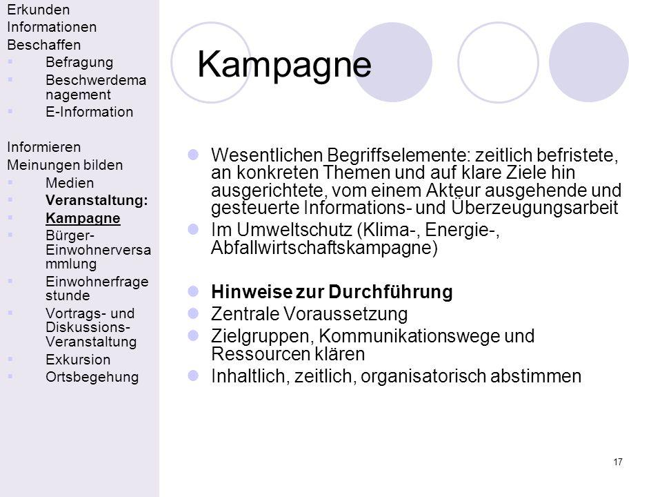 17 Kampagne Erkunden Informationen Beschaffen Befragung Beschwerdema nagement E-Information Informieren Meinungen bilden Medien Veranstaltung: Kampagn